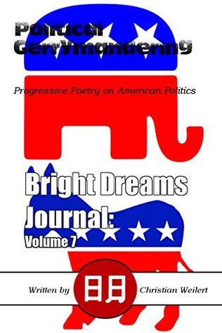Political Gerrymandering: Progressive Poetry on American Politics (Bright Dreams Book 7)
