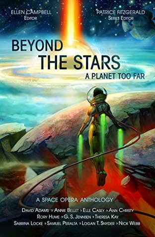 beyond-the-stars-a-planet-too-far-a-space-opera-anthology
