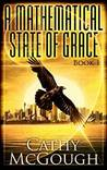 A Mathematical State of Grace: Book 1