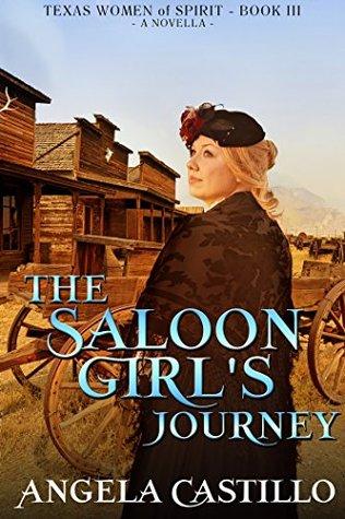 The Saloon Girl's Journey (Texas Women of Spirit #3)