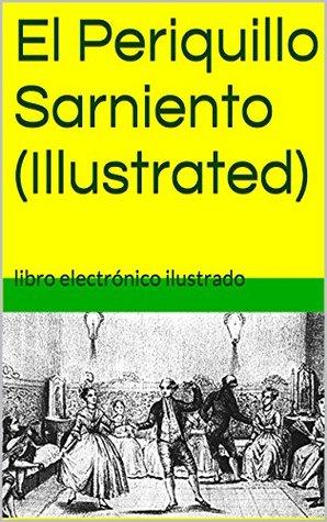 El Periquillo Sarniento (Illustrated): Tomo I
