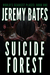 Suicide Forest (World's Scariest Places, #1) by Jeremy Bates
