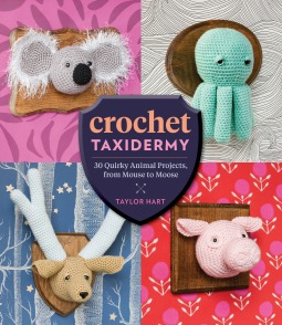crochet taxidermy 30 quirky animal projects from mouse to moose by