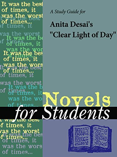 A Study Guide for Anita Desai's Clear Light of Day (Novels for Students)