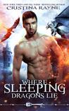 Where Sleeping Dragons Lie by Cristina Rayne