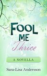 Fool Me Thrice by Sara-Lisa Andersson