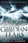 Obsidian Tears by Doug Lamoreux