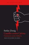Castellio contra Calvino: Conciencia contra violencia