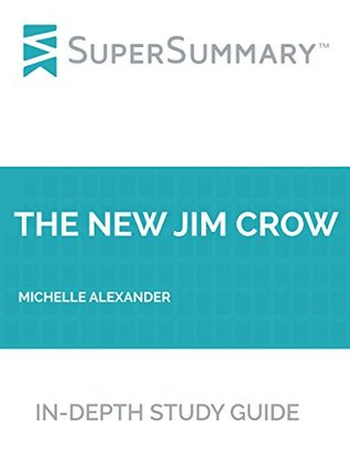 Study Guide: The New Jim Crow by Michelle Alexander