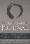 Daily Balance Journal: 3 Year Daily Journal for Life Balance and Self-Connection