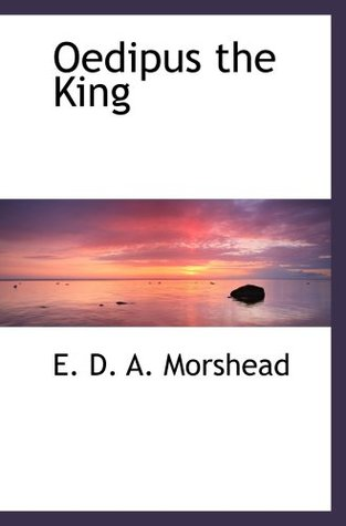 king oedipus and the iliad The role of shame and guilt in homer's iliad and sophocles' oedipus the king - essay example.