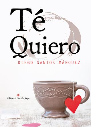Té quiero by Diego Santos Márquez