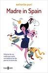 Madre in Spain by Señorita Puri