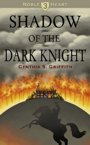 Shadow of the Dark Knight (Noble Heart Book 3)