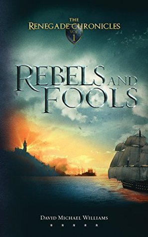 Rebels and Fools (The Renegade Chronicles, #1)