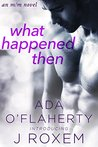 What Happened Then by Ada O'Flaherty