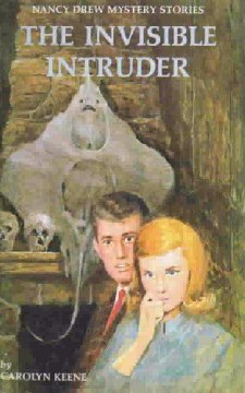The Invisible Intruder (Nancy Drew Mystery Stories, #46)