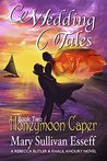 Wedding Tales, Book Two: Honeymoon Caper (A Rebecca Butler and Khalil Khoury Novel 3)