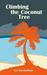 Climbing the Coconut Tree by S.C. Karakaltsas