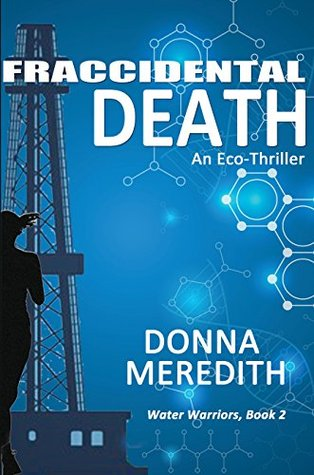 Fraccidental Death: An Eco-Thriller (Water Warriors Book 2)