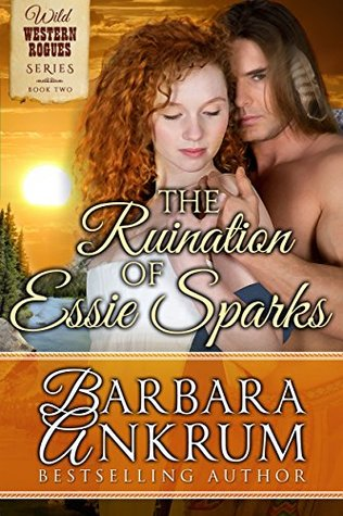 The ruination of essie sparks by Barbara Ankrum