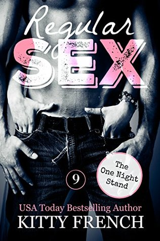Regular Sex ~ Issue 9 ~ The One Night Stand (The Regular Sex Weekly Series ~ Raunchy coffee-break reads)