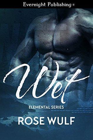 Wet (Elemental Series Book 1)