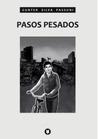 Pasos Pesados by Gunter Silva Passuni