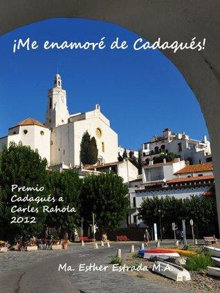 Me enamoré de Cadaqués. (Un mundo lleno de sorpresas)