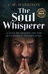 The Soul Whisperer: A Tale of Hidden Truths and Unspoken Possibilities