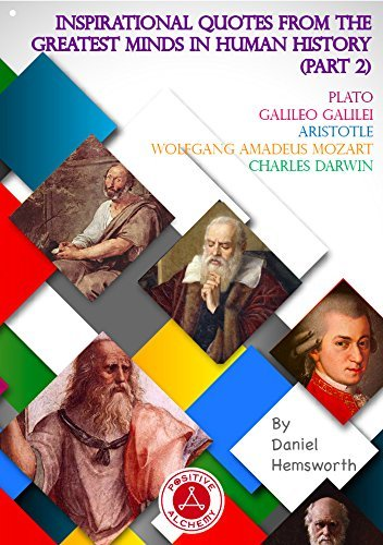 Inspirational Quotes from the Greatest Minds in Human History (Part 2): Plato, Galileo Galilei, Aristotle, Wolfgang Amadeus Mozart, Charles Darwin