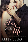 Stay With Me by Kelly Elliott