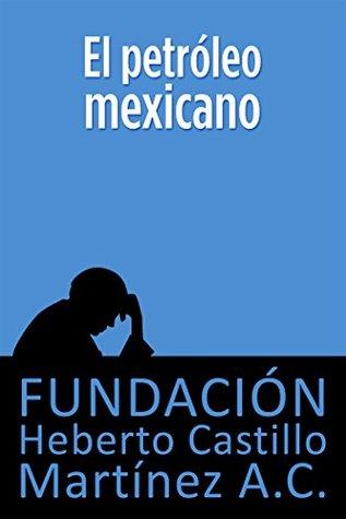 El petróleo mexicano (segunda edición) (Foros nº 11)