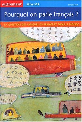 Pourquoi on parle Français ? La Question des langues en France et dans le monde