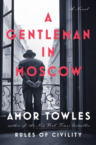 Book cover A Gentleman in Moscow by Amor Towles, bedside books, reading list