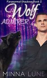 Wolf Admirer (Paranormal Shadows Book 2)