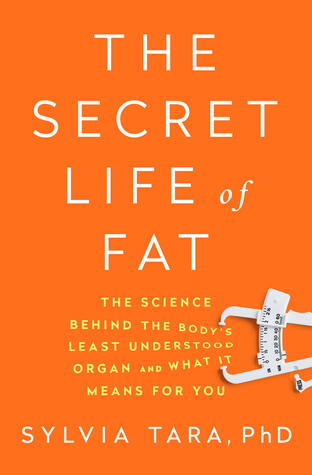 The Secret Life of Fat by Sylvia Tara