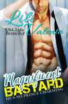 Magnificent Bastard (Sexy Flirty Dirty, #1)