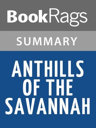 Anthills of the Savannah by Chinua Achebe l Summary & Study Guide