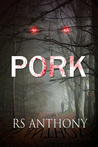 Pork by R.S. Anthony