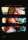 Trust Again by Mona Kasten