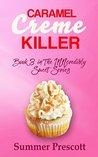 Caramel Creme Killer (INNcredibly Sweet #3)