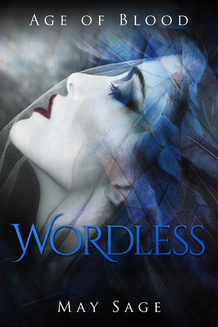 Wordless (Age of Blood, #1)