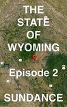 The State of Wyoming: Episode 2 -- SUNDANCE