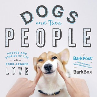 Dogs and Their People: Photos and Stories of Life with a Four-Legged Love - MOBI EPUB