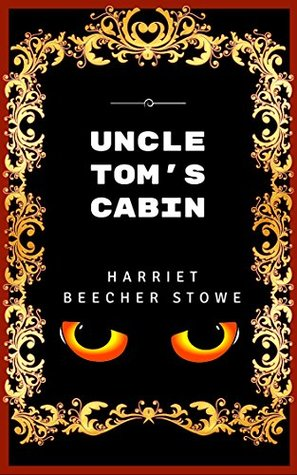 Uncle Tom's Cabin: Premium Edition - Illustrated