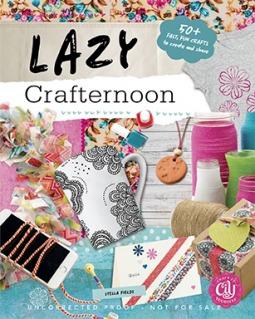 Lazy Crafternoon by Stella Fields
