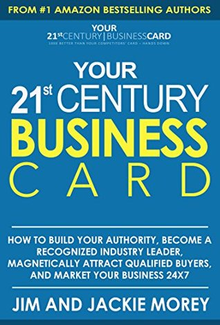 Your 21st Century Business Card How To Build Authority Become A