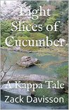 Eight Slices of Cucumber: A Kappa Tale