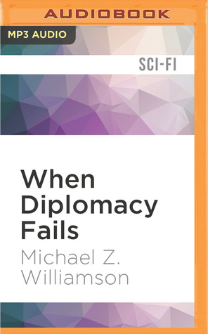 When Diplomacy Fails By Michael Z Williamson